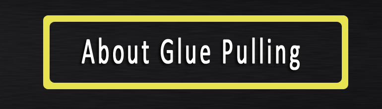 About Glue Pulling